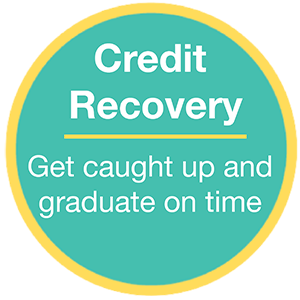 Credit Recovery - get caught up and graduate on time
